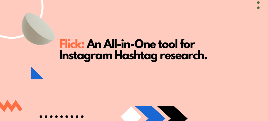 Flick: Instagram Hashtag Research Tool.